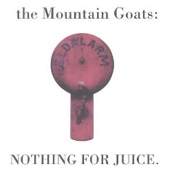 The Mountain Goats - Nothing for Juice