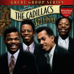The Cadillacs - Speedo