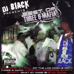 DJ Black - The Best of Three 6 Mafia and HCP: Chopped and Screwed