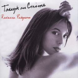 Rebecca Pidgeon - Tough on Crime