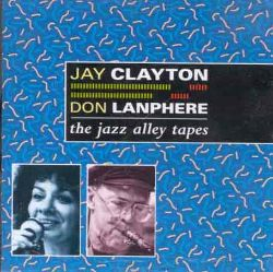 Jay Clayton & Don Lanphere:  TheJazz Alley Tapes
