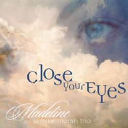 Madeline - Close Your Eyes