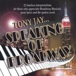 Tony Jay - Tony Jay...Speaking of Broadway