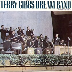 Terry Gibbs Dream Band - Dream Band, Vol. 3: Flying Home