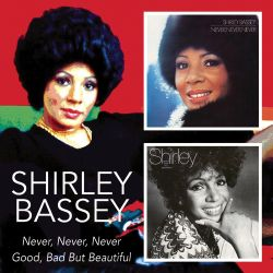 Shirley Bassey - Never Never Never/Good, Bad But Beautiful