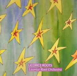 Licorice Root Orchestra - Licorice Roots