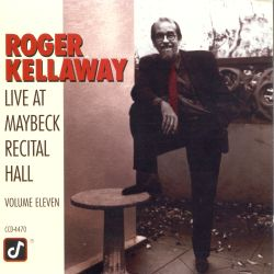 Roger Kellaway - Live at Maybeck Recital Hall, Vol. 11