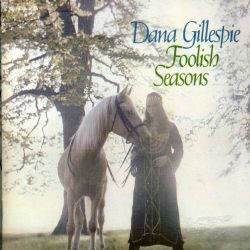 Foolish Seasons - Dana Gillespie