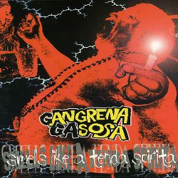 Gangrena Gasosa - Smells Like a Tenda Spirita