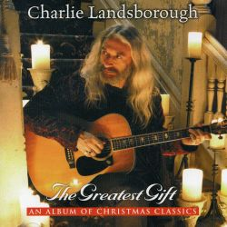 Charlie Landsborough - The Greatest Gift