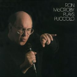 Ron McCroby Plays Puccolo