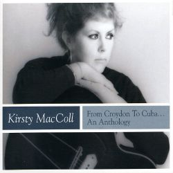 Kirsty MacColl - From Croydon to Cuba: An Anthology