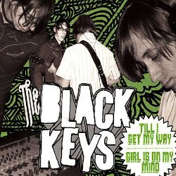 The Black Keys - Till I Get My Way