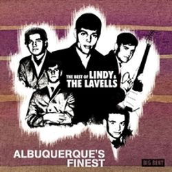 Albuquerque's Finest: The Best of Lindy & The Lavells