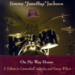 On My Way Home!: A Tribute to Cannonball Adderley and Nancy Wilson - Jimmy Jackson