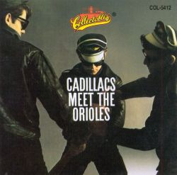 The Cadillacs Meet the Orioles