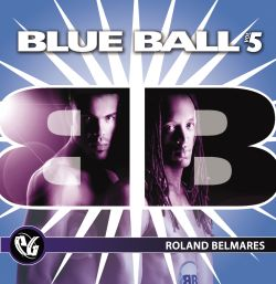Roland Belmares - Party Groove: Blue Ball, Vol. 5