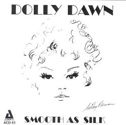 Dolly Dawn - Smooth as Silk