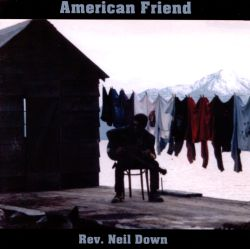Rev. Neil Down - American Friend
