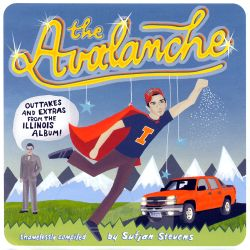 The Avalanche: Outtakes & Extras from the Illinois Album