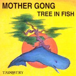 Mother Gong - Tree In Fish