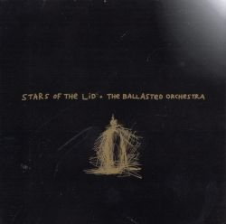 Stars of the Lid - Ballasted Orchestra