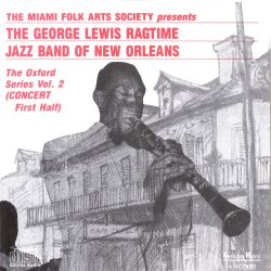 George Lewis - George Lewis' Ragtime Band of New Orleans: The Oxford Series, Vol. 2