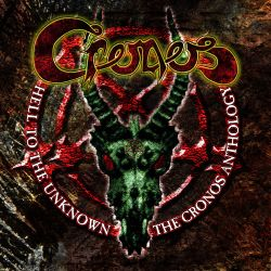 Cronos - Hell to the Unknown: Anthology