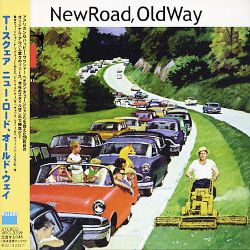 T-Square - New Road Old Way
