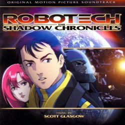 Robotech: The Shadow Chronicles [Original Motion Picture Soundtrack]