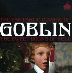 Fantastic Voyage of Goblin: The Sweet Sound of Hell
