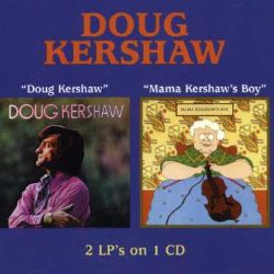 Doug Kershaw - Doug Kershaw/Mama Kershaw's Boy