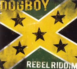 Dogboy - Rebel Riddim