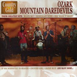 Ozark Mountain Daredevils - Country Gold: Their Greatest Hits
