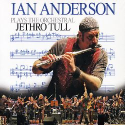 Ian Anderson Plays the Orchestral Jethro Tull