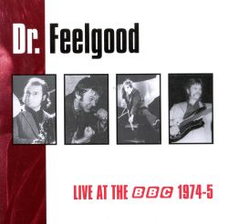 Dr. Feelgood - Live at the BBC, 1974-5