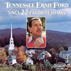 Tennessee Ernie Ford - Sings 22 Favorite Hymns