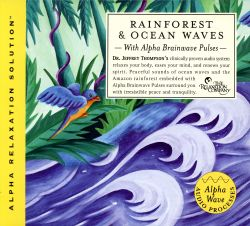 Jeffrey D. Thompson - Rainforest and Ocean Waves (Alpha Relaxation Solution)
