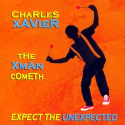 Charles Xavier - The XMan Cometh: Expect the Unexpected