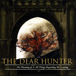 The Dear Hunter - Act II: The Meaning of, and All Things Regarding Ms. Leading