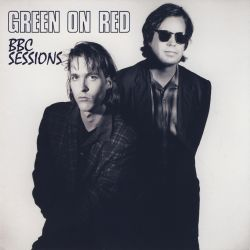 Green on Red - The BBC Sessions