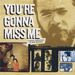 You're Gonna Miss Me [Original Soundtrack]