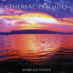 Marcus Viana: Ethereal Preludes