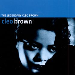 Cleo Brown - The Legendary Cleo Brown