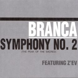 "Glenn Branca: Symphony No. 2 ""The Peak of the Sacred"""
