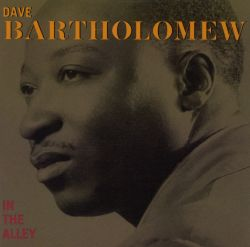 Dave Bartholomew - In the Alley