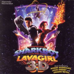 Original Soundtrack - The Adventures of Sharkboy and Lavagirl in 3-D [Original Motion Picture Soundtrack]