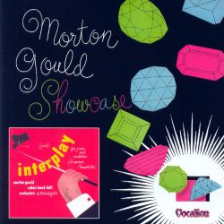 Morton Gould: Interplay; Showcase & other works