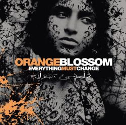 Orange Blossom - Everything Must Change