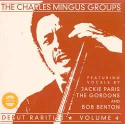 Charles Mingus Group - Debut Rarities, Vol. 4